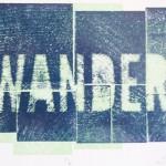 Wander, 2015.  letterpress, 4 x 6