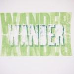 Wander, 2014.  letterpress, 9 x 12